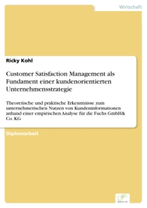 Titel: Customer Satisfaction Management als Fundament einer kundenorientierten Unternehmensstrategie