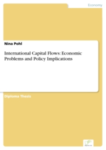 Titel: International Capital Flows: Economic Problems and Policy Implications