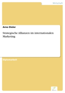 Titel: Strategische Allianzen im internationalen Marketing
