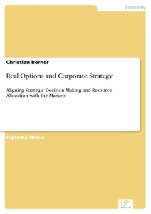 Titel: Real Options and Corporate Strategy