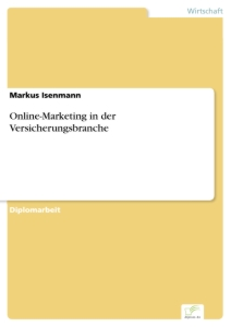 Titel: Online-Marketing in der Versicherungsbranche
