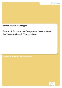 Titel: Rates of Return on Corporate Investment: An International Comparison