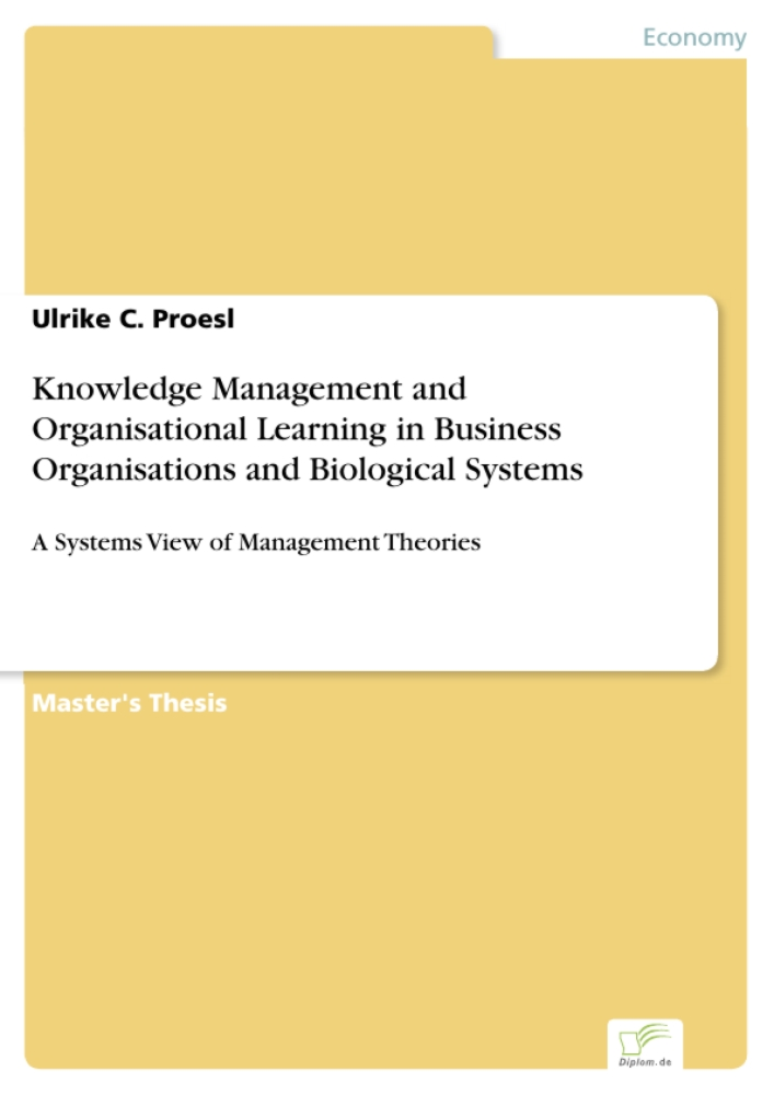 Titel: Knowledge Management and Organisational Learning in Business Organisations and Biological Systems
