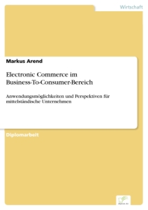 Titel: Electronic Commerce im Business-To-Consumer-Bereich