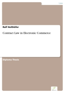 Titel: Contract Law in Electronic Commerce
