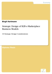 Titel: Strategic Design of B2B e-Marketplace Business Models