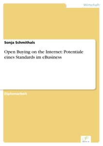 Titel: Open Buying on the Internet: Potentiale eines Standards im eBusiness