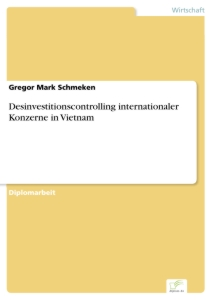 Titel: Desinvestitionscontrolling internationaler Konzerne in Vietnam