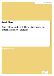 Titel: Cash Flow und Cash Flow Statements im internationalen Vergleich
