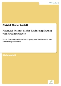 Titel: Financial Futures in der Rechnungslegung von Kreditinstituten