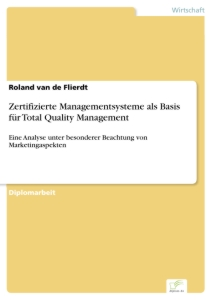 Titel: Zertifizierte Managementsysteme als Basis für Total Quality Management