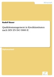 Titel: Qualitätsmanagement in Kreditinstituten nach DIN EN ISO 9000 ff.