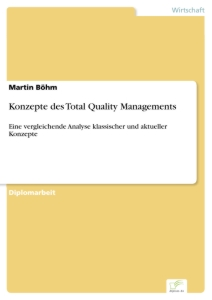 Titel: Konzepte des Total Quality Managements