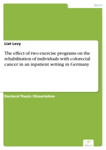 Titel: The effect of two exercise programs on the rehabilitation of individuals with colorectal cancer in an inpatient setting in Germany