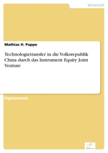 Titel: Technologietransfer in die Volksrepublik China durch das Instrument Equity Joint Venture