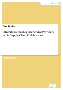 Titel: Integration eines Logistic-Service-Providers in die Supply Chain Collaboration