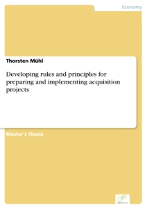 Titel: Developing rules and principles for preparing and implementing acquisition projects