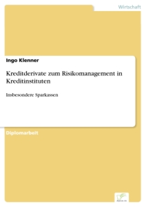 Titel: Kreditderivate zum Risikomanagement in Kreditinstituten