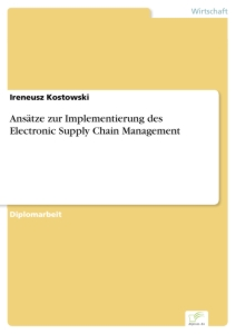Titel: Ansätze zur Implementierung des Electronic Supply Chain Management