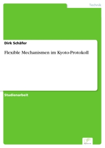 Titel: Flexible Mechanismen im Kyoto-Protokoll