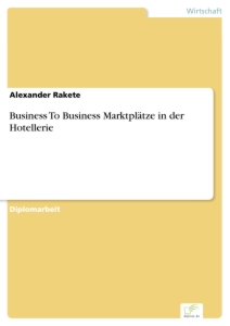 Titel: Business To Business Marktplätze in der Hotellerie