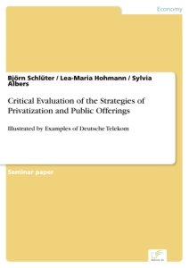 Titel: Critical Evaluation of the Strategies of Privatization and Public Offerings