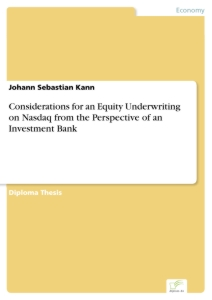 Titel: Considerations for an Equity Underwriting on Nasdaq from the Perspective of an Investment Bank