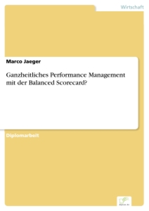 Titel: Ganzheitliches Performance Management mit der Balanced Scorecard?