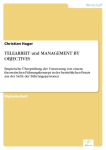 Titel: TELEARBEIT und MANAGEMENT BY OBJECTIVES