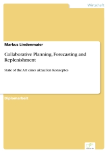 Titel: Collaborative Planning, Forecasting and Replenishment