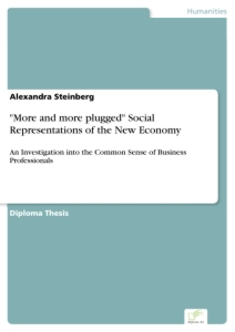 """Titel: """"More and more plugged"""" Social Representations of the New Economy"""