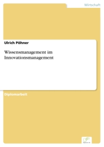 Titel: Wissensmanagement im Innovationsmanagement