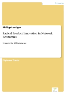 Titel: Radical Product Innovation in Network Economies