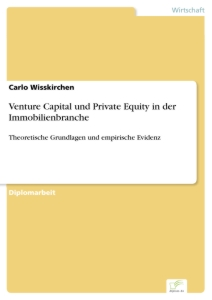 Titel: Venture Capital und Private Equity in der Immobilienbranche