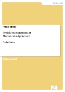 Titel: Projektmanagement in Multimedia-Agenturen
