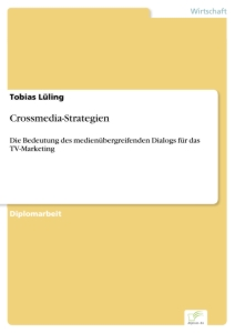 Titel: Crossmedia-Strategien