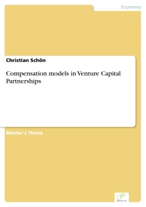 Titel: Compensation models in Venture Capital Partnerships