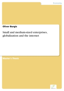 Titel: Small and medium-sized enterprises, globalization and the internet