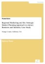 Titel: Regional Marketing and the Strategic Market Planning Approach to Attract Business and Industry Case Study