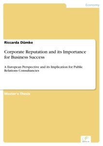 Titel: Corporate Reputation and its Importance for Business Success