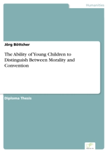 Titel: The Ability of Young Children to Distinguish Between Morality and Convention