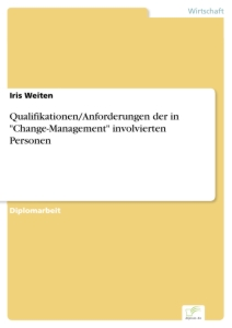 "Titel: Qualifikationen/Anforderungen der in ""Change-Management"" involvierten Personen"
