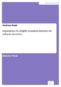 Titel: Separation of a highly nonideal mixture for solvent recovery