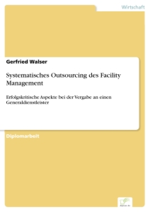 Titel: Systematisches Outsourcing des Facility Management