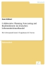 Titel: Collaborative Planning, Forecasting and Replenishment im deutschen Lebensmitteleinzelhandel