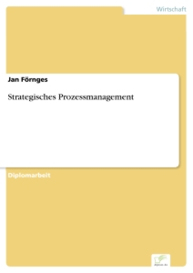 Titel: Strategisches Prozessmanagement