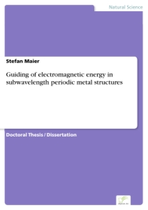 Titel: Guiding of electromagnetic energy in subwavelength periodic metal structures