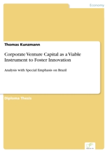 Titel: Corporate Venture Capital as a Viable Instrument to Foster Innovation