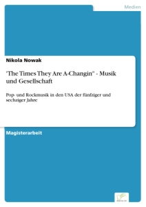 """Titel: 'The Times They Are A-Changin"""" - Musik und Gesellschaft"""