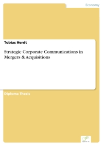 Titel: Strategic Corporate Communications in Mergers & Acquisitions